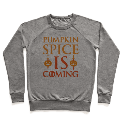 Pumpkin Spice Is Coming Parody Pullover