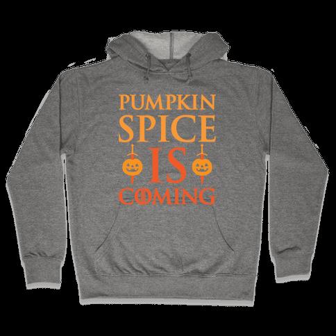 Pumpkin Spice Is Coming Parody Hooded Sweatshirt