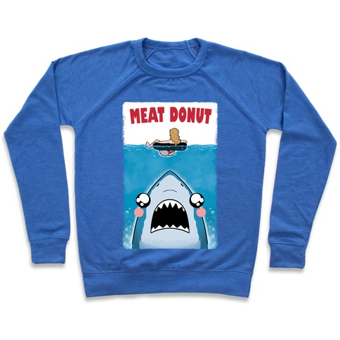 Meat Donut Jaws Parody Pullover