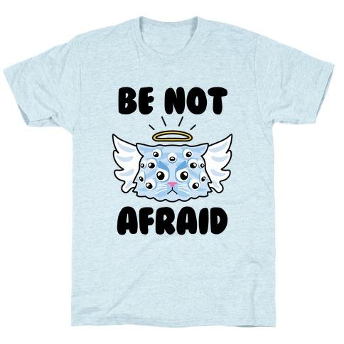 Be Not Afraid (Angel Cat) T-Shirt
