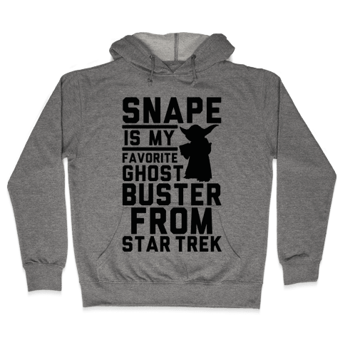 Snape is my Favorite Ghostbusters from Star Trek Hooded Sweatshirt