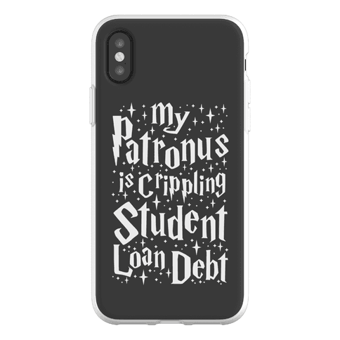 My Patronus is Crippling Student Loan Debt Phone Flexi-Case