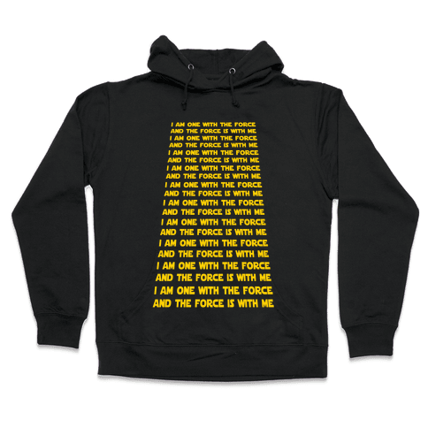 I Am One With the Force Mantra Hooded Sweatshirt