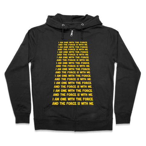 I Am One With the Force Mantra Zip Hoodie