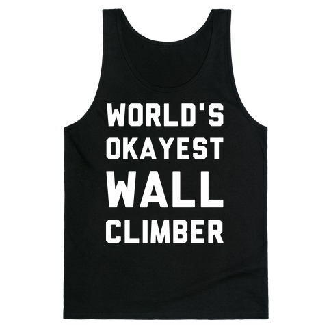 World's Okayest Wall Climber Tank Top