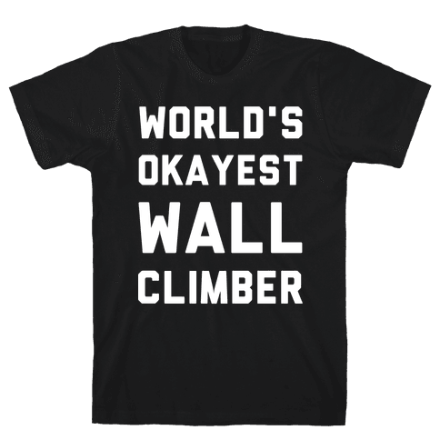 World's Okayest Wall Climber Mens T-Shirt