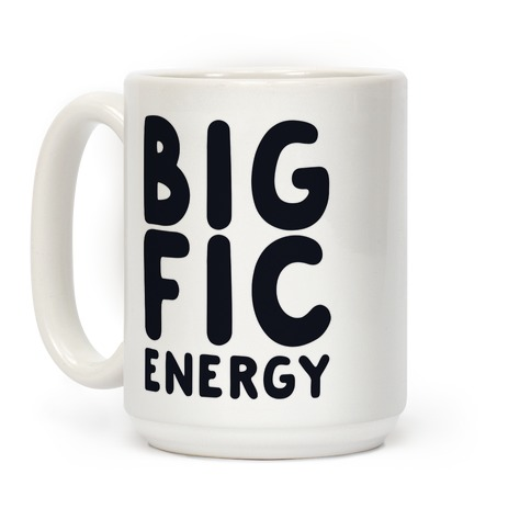 Big Fic Energy  Coffee Mug