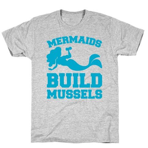Mermaids Build Mussels T-Shirt