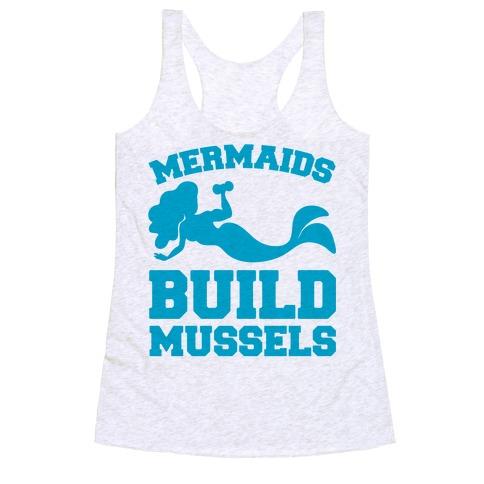 Mermaids Build Mussels Racerback Tank Top