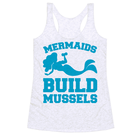 Mermaids Build Mussels Racerback Tank Top