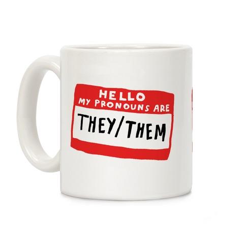 Hello My Pronouns Are They Them Coffee Mug