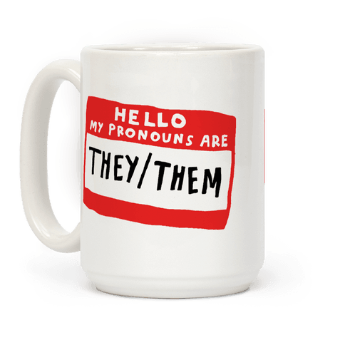 Hello My Pronouns Are They Them Coffee Mug