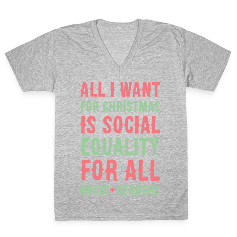 All I Want For Christmas Is Social Equality (White) V-Neck Tee Shirt