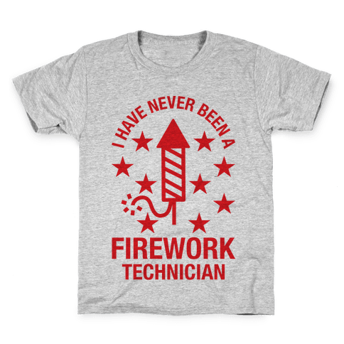 I Have Never Been A Firework Technician  Kids T-Shirt