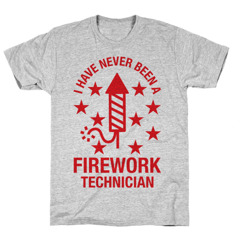 I Have Never Been A Firework Technician