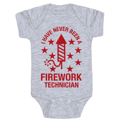 I Have Never Been A Firework Technician  Baby Onesy