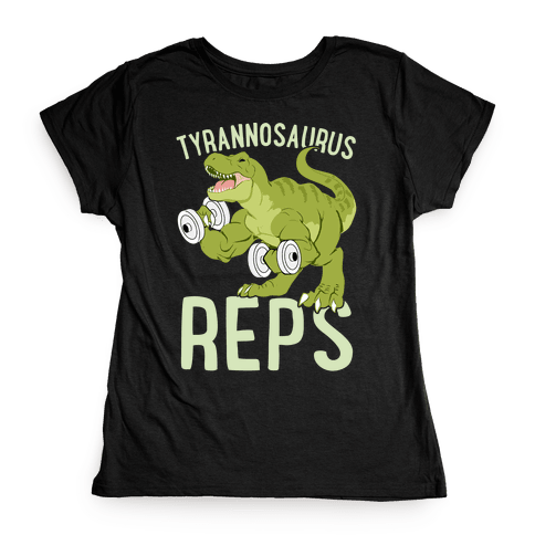 Tyrannosaurus Reps Womens T-Shirt