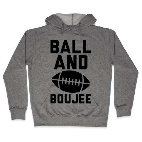 Ball and Boujee Football Parody Hooded Sweatshirt