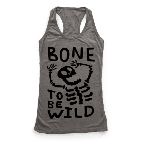 Bone To Be Wild Skeleton Racerback Tank Top
