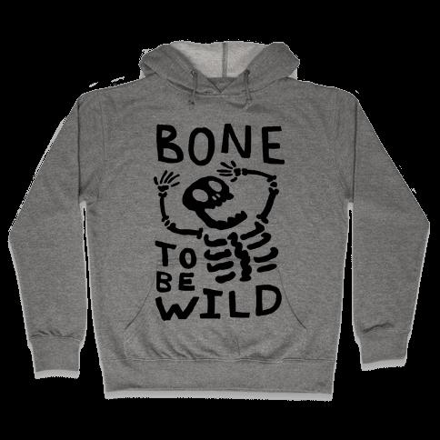 Bone To Be Wild Skeleton Hooded Sweatshirt