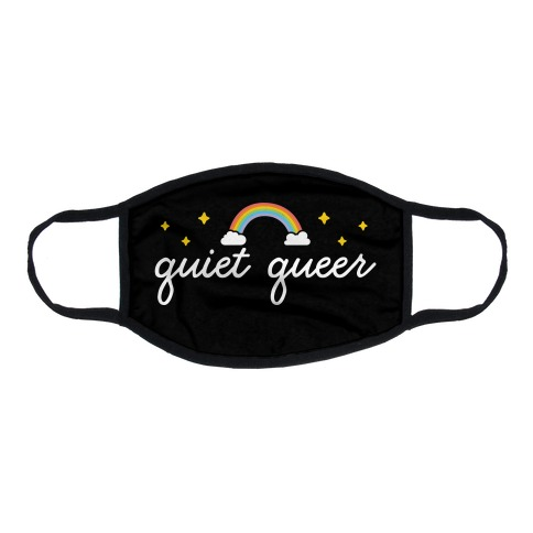 Quiet Queer Flat Face Mask