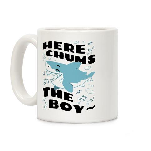 Here Chums The Boy~ Coffee Mug