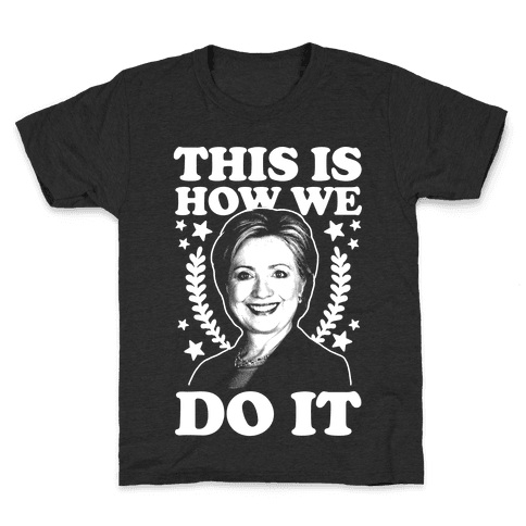 This Is How We Do It Kids T-Shirt