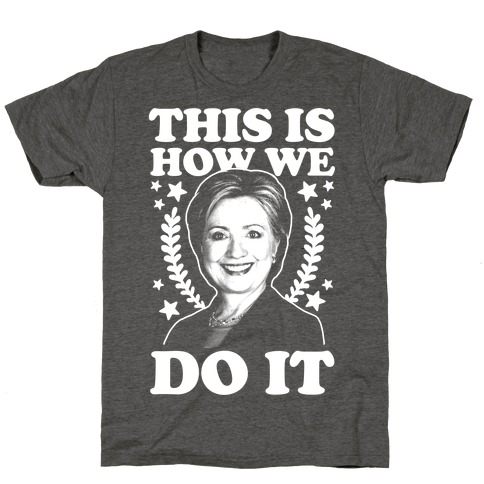 This Is How We Do It T-Shirt