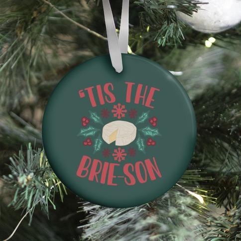 'Tis The Brie-son Ornament
