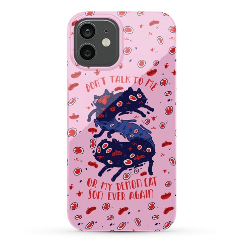 Don't Talk to My Demon Cat Son Phone Case