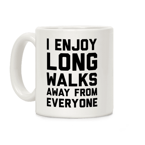 I Enjoy Long Walks Away From Everyone Coffee Mug