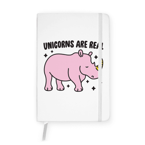 Unicorns Are Real Notebook