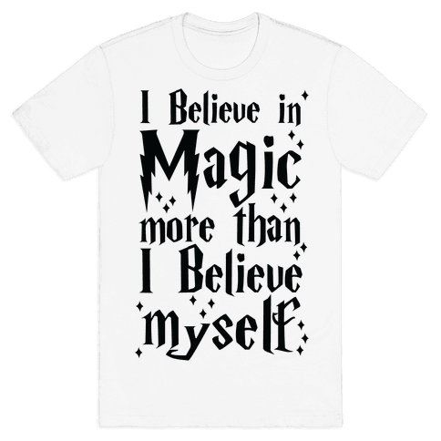 I Believe in Magic More Than I Believe in Myself Mens T-Shirt