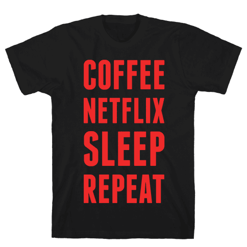 Coffee Netflix Sleep Repeat Mens T-Shirt