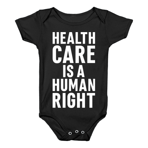 Healthcare Is A Human Right Baby Onesy