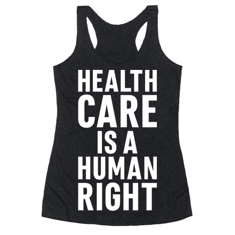 Healthcare Is A Human Right Racerback Tank Top