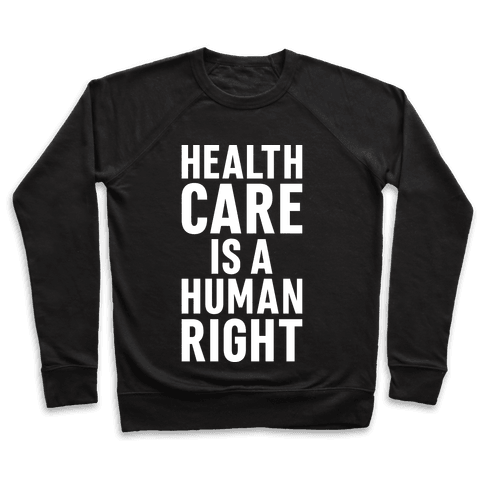 Healthcare Is A Human Right Pullover