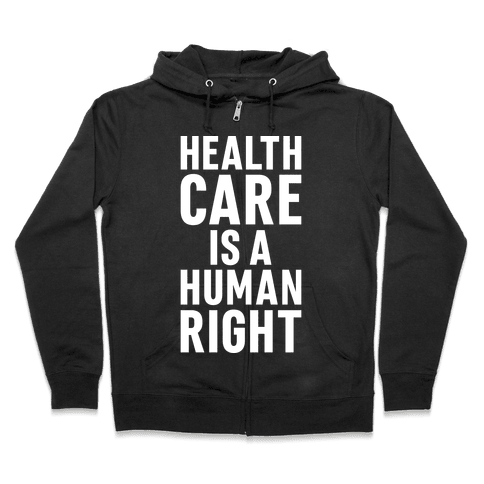 Healthcare Is A Human Right Zip Hoodie