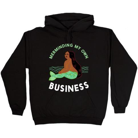 Merminding My Own Business Hooded Sweatshirt
