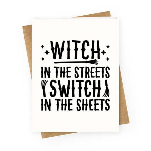 Witch In The Streets Switch In The Sheets Greeting Card
