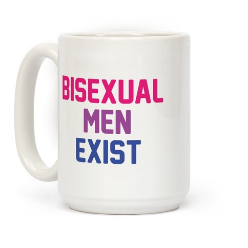 Bisexual Men Exist Coffee Mug