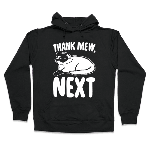 Thank Mew Next Cat Parody White Print Hooded Sweatshirt