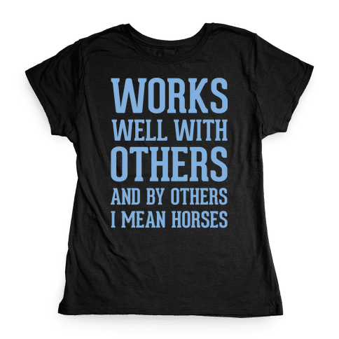 By Others I Mean Horses Blue Womens T-Shirt