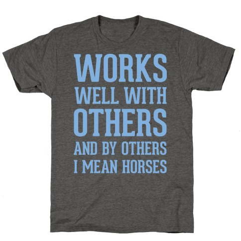 By Others I Mean Horses Blue T-Shirt