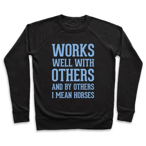 By Others I Mean Horses Blue Pullover