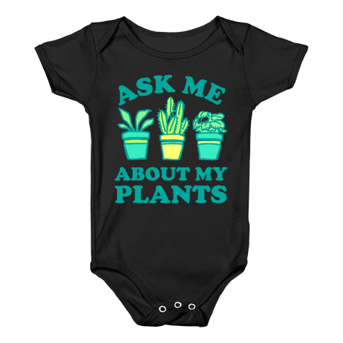 Ask Me About My Plants Baby Onesy