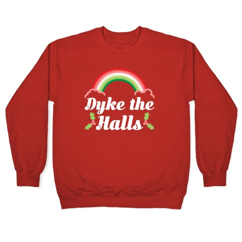 Dyke the Halls Pullover