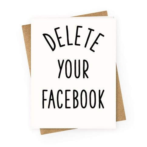 Delete Your Facebook Greeting Card