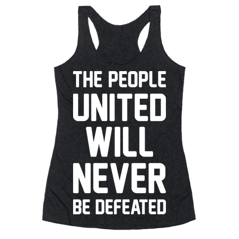 The People United Will Never Be Defeated Racerback Tank Top