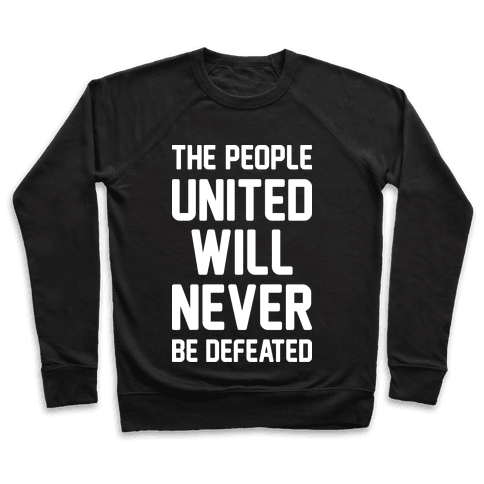 The People United Will Never Be Defeated Pullover